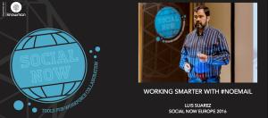 SocialNow2016 – Luis Suarez talk on #noEmail