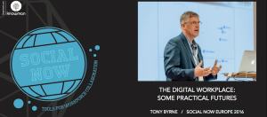 SocialNow2016 – video of Tony Byrne talk on the digital workplace